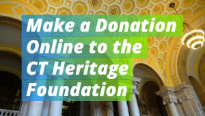 Make a donation to the Connecticut Heritage Foundation